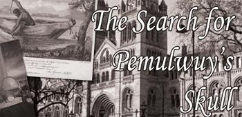 Search for Pemulwuy's Skull